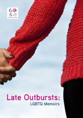 Late Outbursts: LGBTQ Memoirs