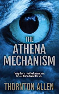 The Athena Mechanism: The Optimum Solution is Sometimes the One That is Hardest to Take