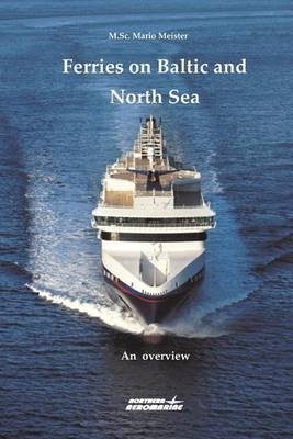 Ferries on Baltic and North Sea: An Overview