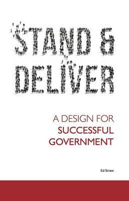 Stand and Deliver: A Design for Successful Government