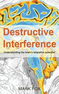 Destructive Interference: Understanding the Brain's Telepathic Potential