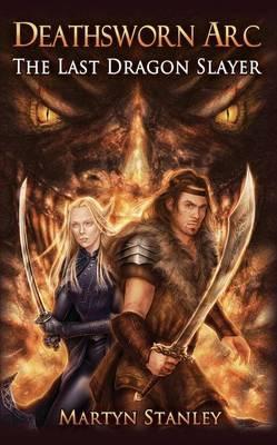 Deathsworn Arc: The Last Dragon Slayer