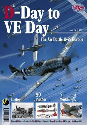 D-Day to VE Day: The Air Battle Over Europe