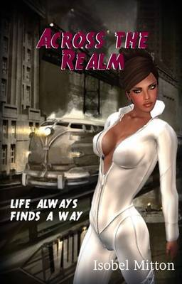 Across the Realm: Life Always Finds a Way: Book 1