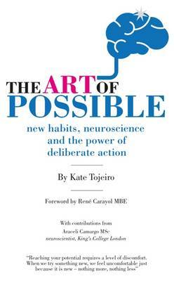 The Art of Possible: New Habits, Neuroscience and the Power of Deliberate Action