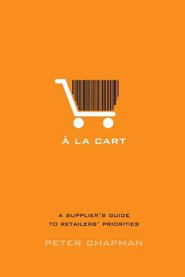a la Cart: A Supplier's Guide to Retailers' Priorities