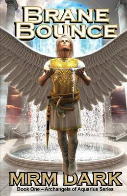 Brane Bounce: Book One - Archangels of Aquarius Series