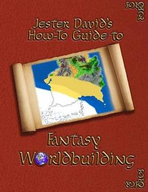 Jester David's How-To Guide to Fantasy Worldbuilding