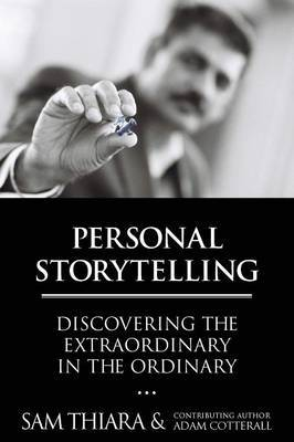 Personal Storytelling: Discovering the Extraordinary in the Ordinary