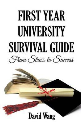 First Year University Survival Guide: From Stress to Success