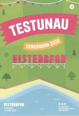 Rhestr Testunau Eisteddfod Genedlaethol Ceredigion 2020