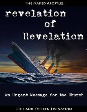 Revelation of Revelation: An Urgent Message for the Church