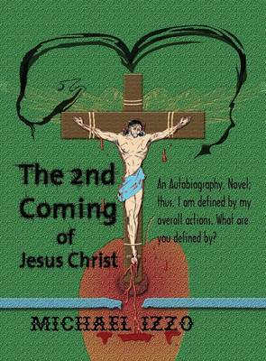 The 2nd Coming of Jesus Christ: The Second Coming of Jesus Christ