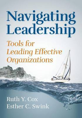 Navigating Leadership: Tools for Leading Effective Organizations