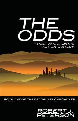 The Odds: Book One of the Deadblast Chronicles