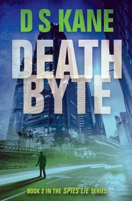 Deathbyte: Book 2 in the Spies Lie Series