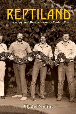 Reptiland: How a Boyhood Dream Became a Modern Zoo
