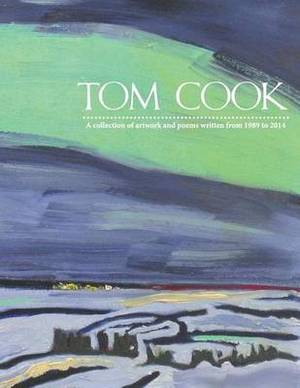 Tom Cook: Poems and Paintings
