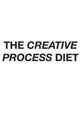 The Creative Process Diet