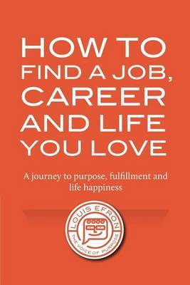 How to Find a Job, Career and Life You Love