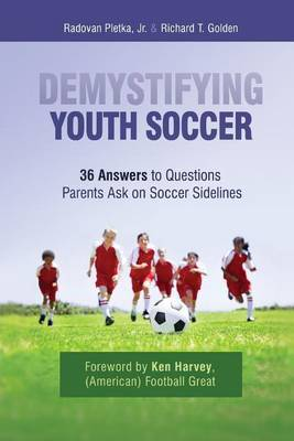 Demystifying Youth Soccer: 36 Answers to Questions Parents Ask on Soccer Sidelines