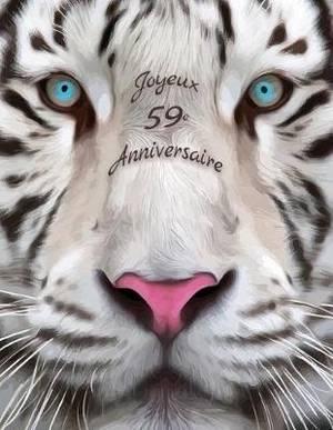 Joyeux 59e Anniversaire: Mieux qu'une carte d'anniversaire! Livre d'anniversaire con u par tigre blanc qui peut  tre utilis  comme journal ou cahier.