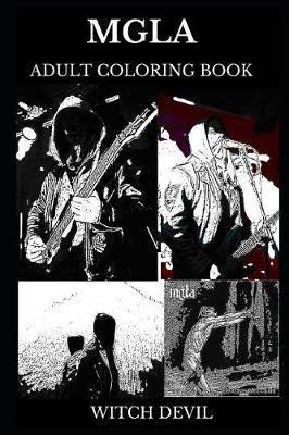 Mgla Adult Coloring Book Legendary Polish Black Metal Band And Atmospheric Black Metal Icons Satanic Lyrics And Dark Occult Inspired Adult Coloring