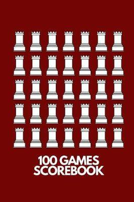 100 Games Scorebook: Chess Games Scorebook 100 Pages 60 Moves Notebook Sheets Pad To Record Your Moves During A Chess Game
