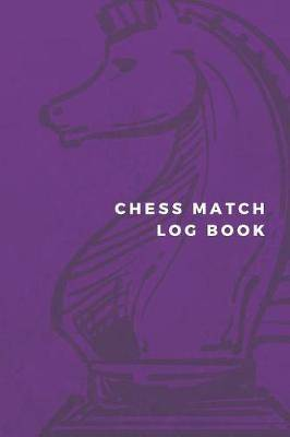 Chess Match Log Book: Chess Games Scorebook 100 Pages 60 Moves Notebook Sheets Pad To Record Your Moves During A Chess Game