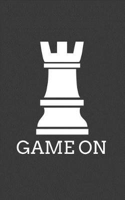 Game On: Funny Game On Chess Piece Rook Sillouette Notebook with Doodle Diary Book Graphic Humor Gift For Geek Smart Gamers and Players Who Love Chess Pieces and Checker Board Games Tournaments