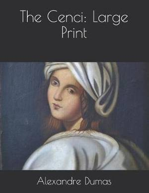 The Cenci: Large Print