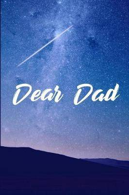 Dear Dad: Grief Journal - Grieving The Loss Of Dad