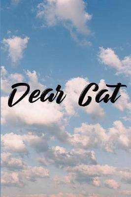 Dear Cat: Grief Journal - Grieving The Loss Of Cat