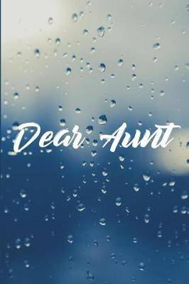 Dear Aunt: Grief Journal - Grieving The Loss Of Aunt