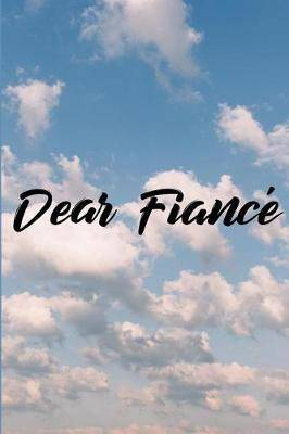 Dear Fiance: Grief Journal - Grieving The Loss Of Fiance