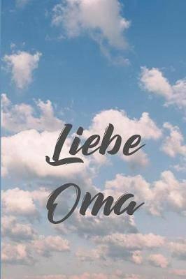 Liebe Oma: Trauernotizbuch zur Verarbeitung vom Verlust der Oma