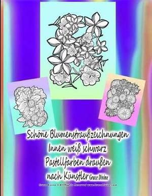 Schoene Blumenstrausszeichnungen Innen weiss schwarz Pastellfarben draussen nach Kunstler Grace Divine