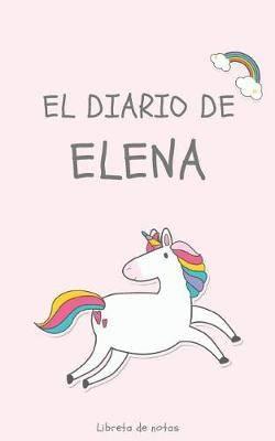 El Diario de Elena Libreta de Notas: Cuaderno con 110 Paginas - Paginas con Rayas Horizontales y en Blanco - Regalo Perfecto Para Ninas - Desconecta de las Pantallas