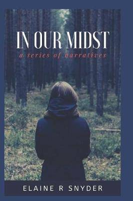 In Our Midst: A Series of Narratives
