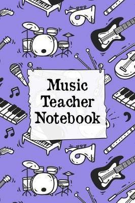 Music Teacher Notebook: Music Instructor Appreciation Gift - Inspirational Journal For Your Music Professor