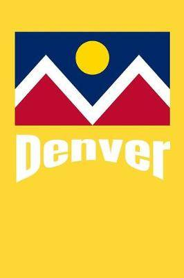 Denver Colorado Flag Notebook Journal: Lined Composition Book 6x9, White Paper, Wide Ruled Line Spacing, 150 Pages