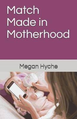 Match Made in Motherhood