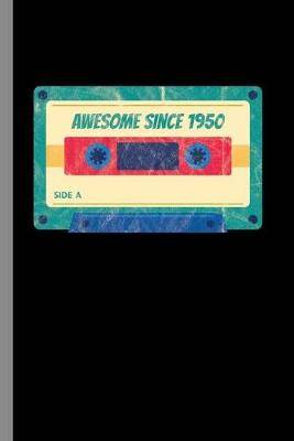 awesome since 1950: 69th Birthday Celebration Gift Awesome Since 1950 Vintage Retro Party Birth Anniversary (6 x9 ) Lined notebook Journal to write in