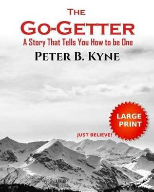 The Go-Getter: A Story That Tells You How to be One (Large Print)