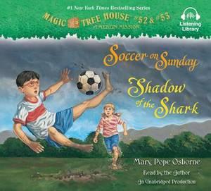 Magic Tree House: Books 52 & 53: Soccer on Sunday; Shadow of the Shark