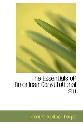 The Essentials of American Constitutional Law