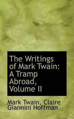 The Writings of Mark Twain: A Tramp Abroad, Volume II