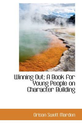 Winning Out; A Book for Young People on Character Building