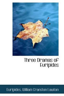 Three Dramas of Euripides