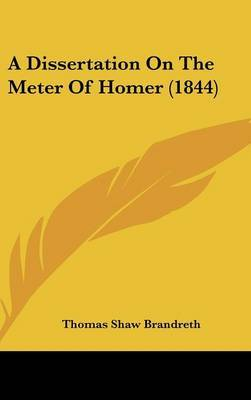 A Dissertation On The Meter Of Homer (1844)